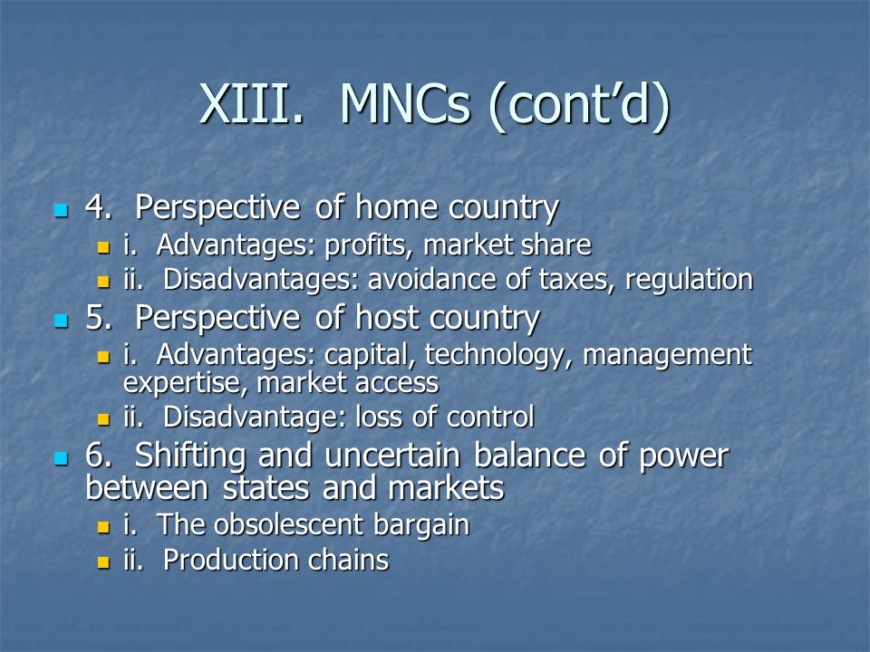XIII. MNCs (cont'd) 4. Perspective of home country