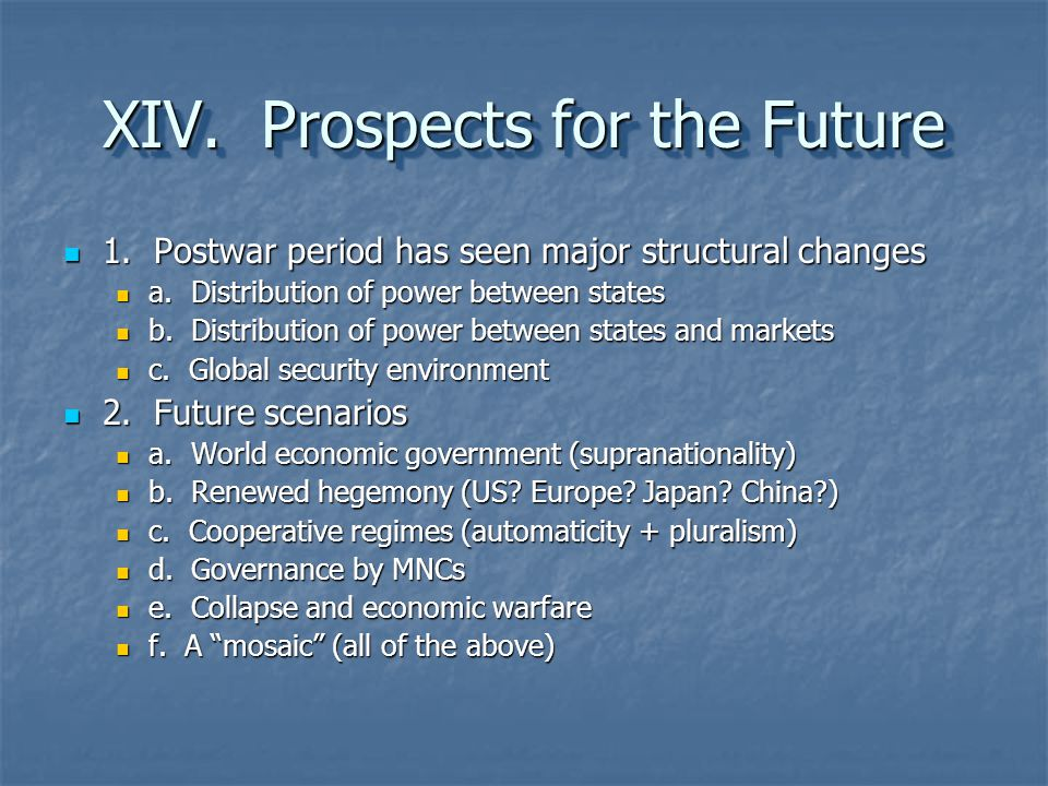XIV. Prospects for the Future