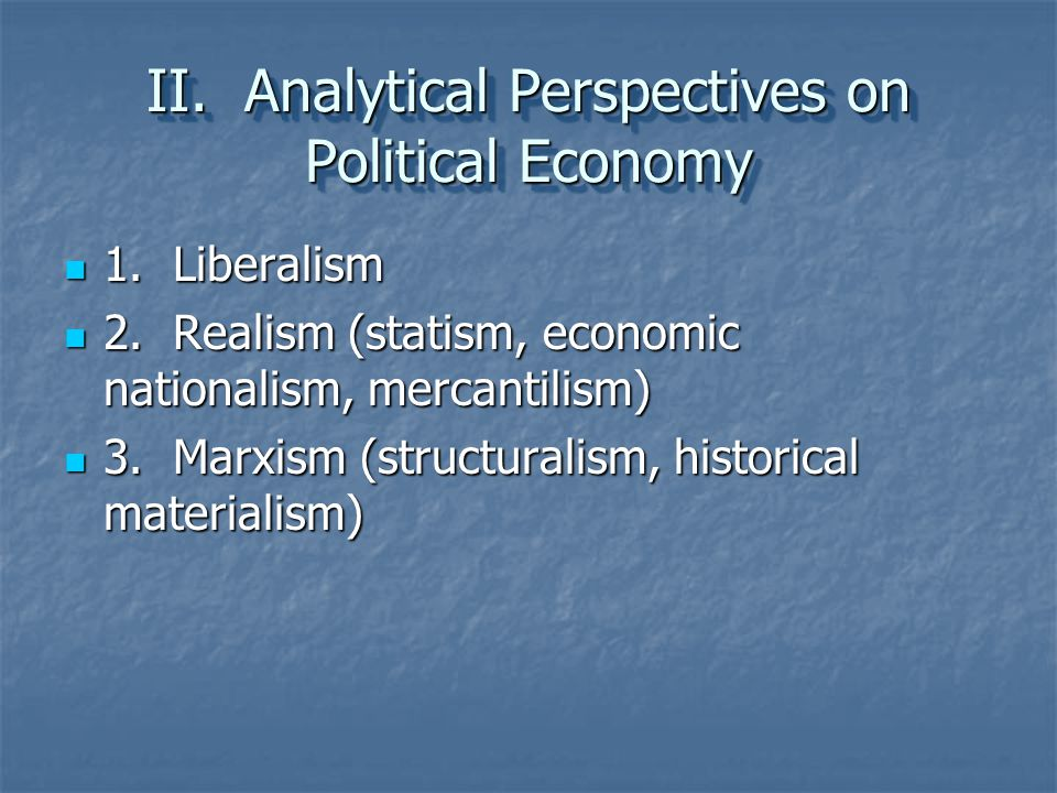 II. Analytical Perspectives on Political Economy