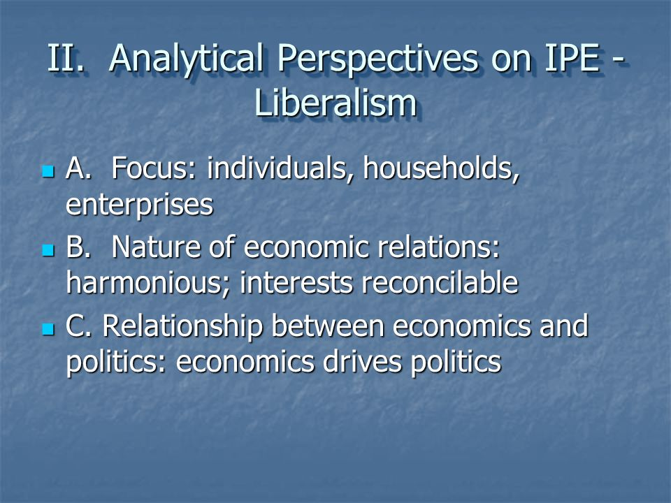 II. Analytical Perspectives on IPE - Liberalism