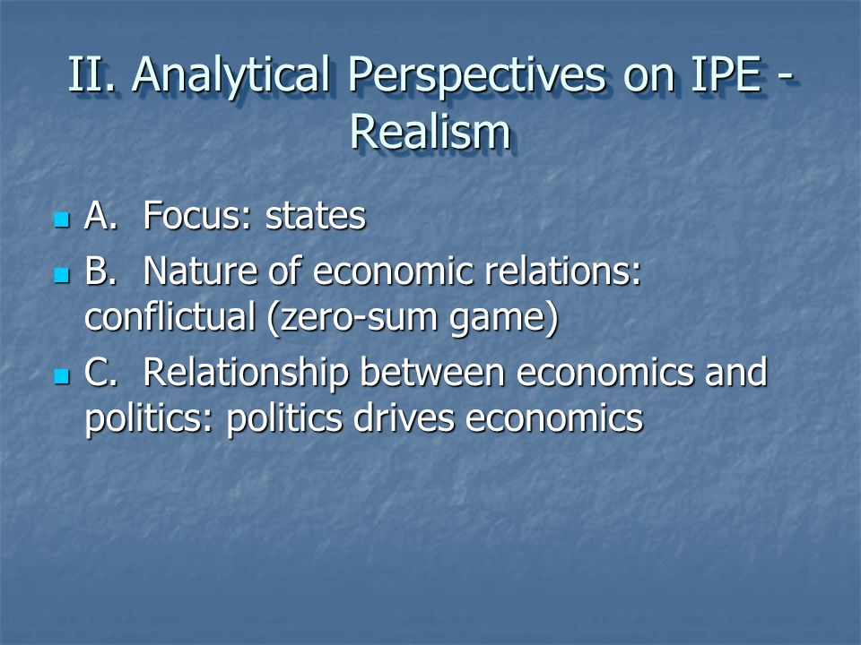 II. Analytical Perspectives on IPE -Realism