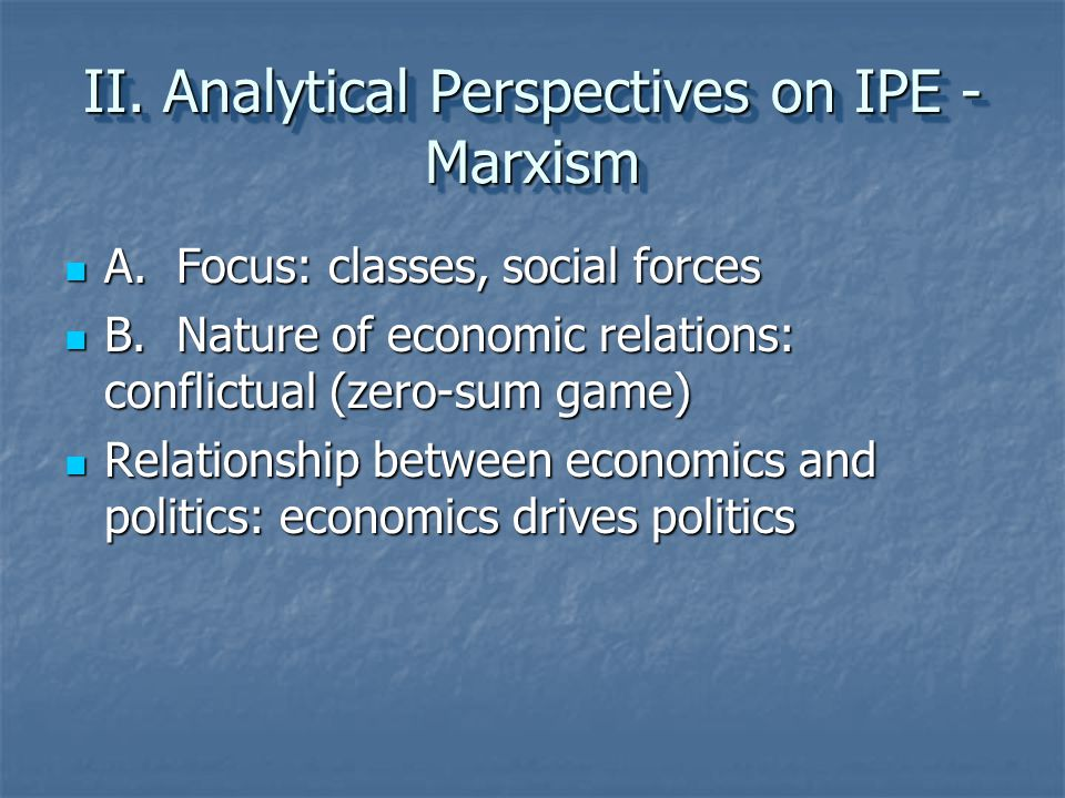 II. Analytical Perspectives on IPE - Marxism