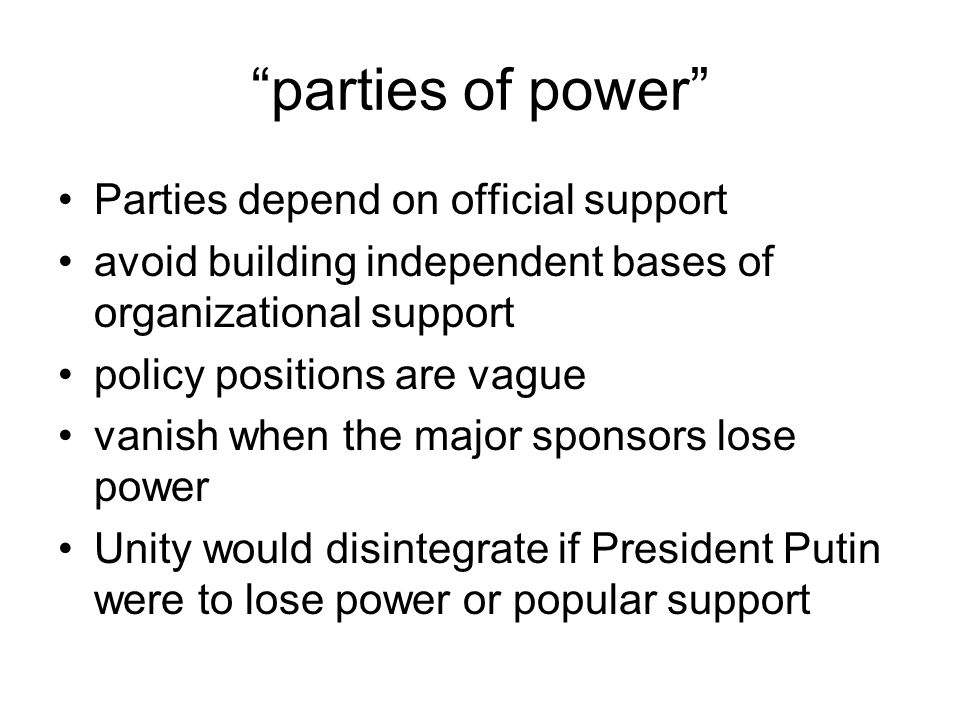 parties of power Parties depend on official support