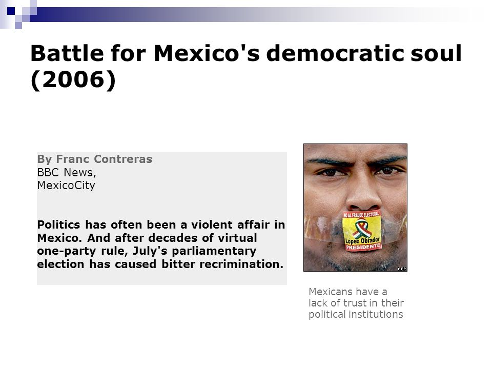 Battle for Mexico s democratic soul (2006)