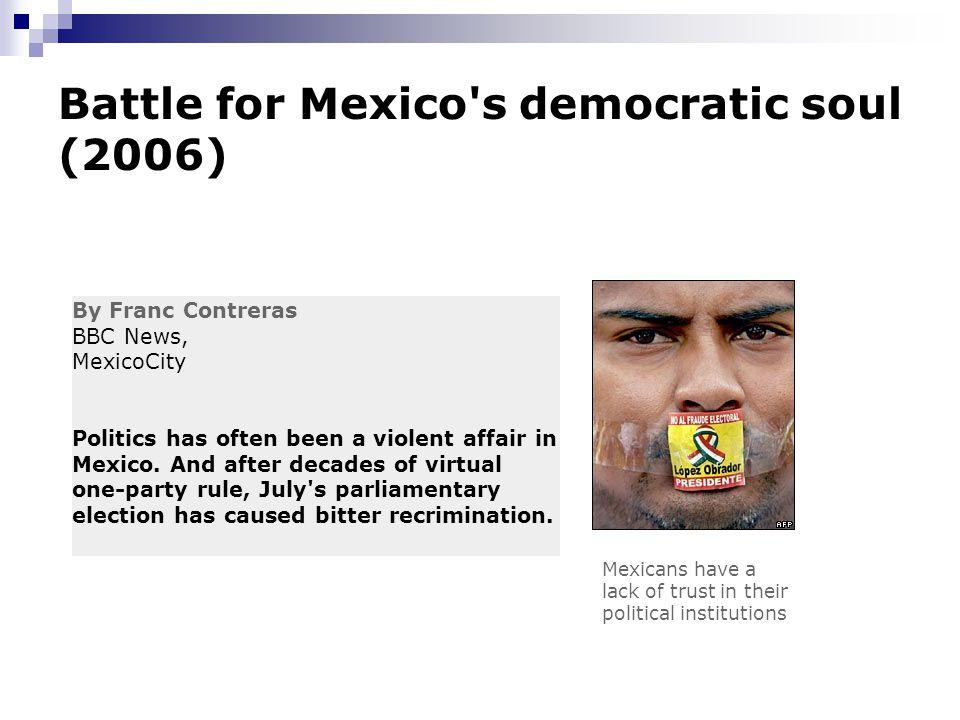 Battle for Mexico s democratic soul (2006)