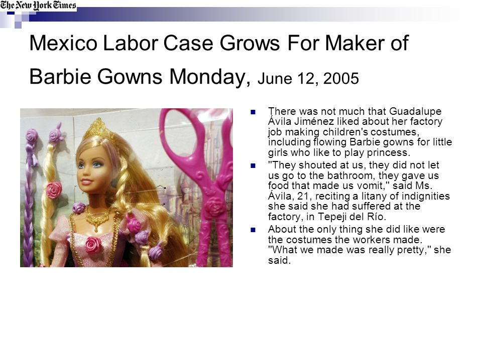 Mexico Labor Case Grows For Maker of Barbie Gowns Monday, June 12, 2005