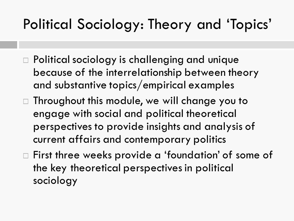 Political Sociology: Theory and 'Topics'