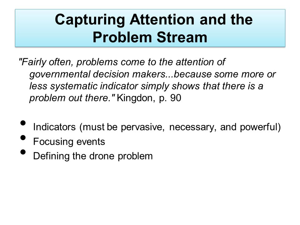 Capturing Attention and the Problem Stream