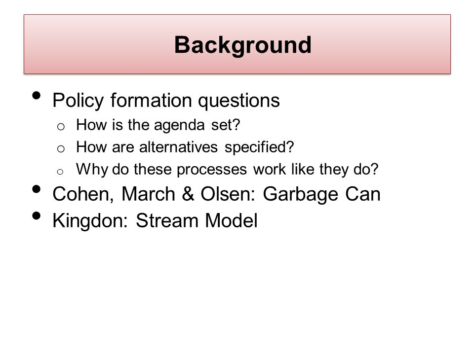 Background Policy formation questions