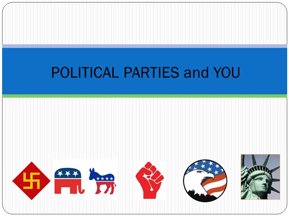 POLITICAL PARTIES and YOU