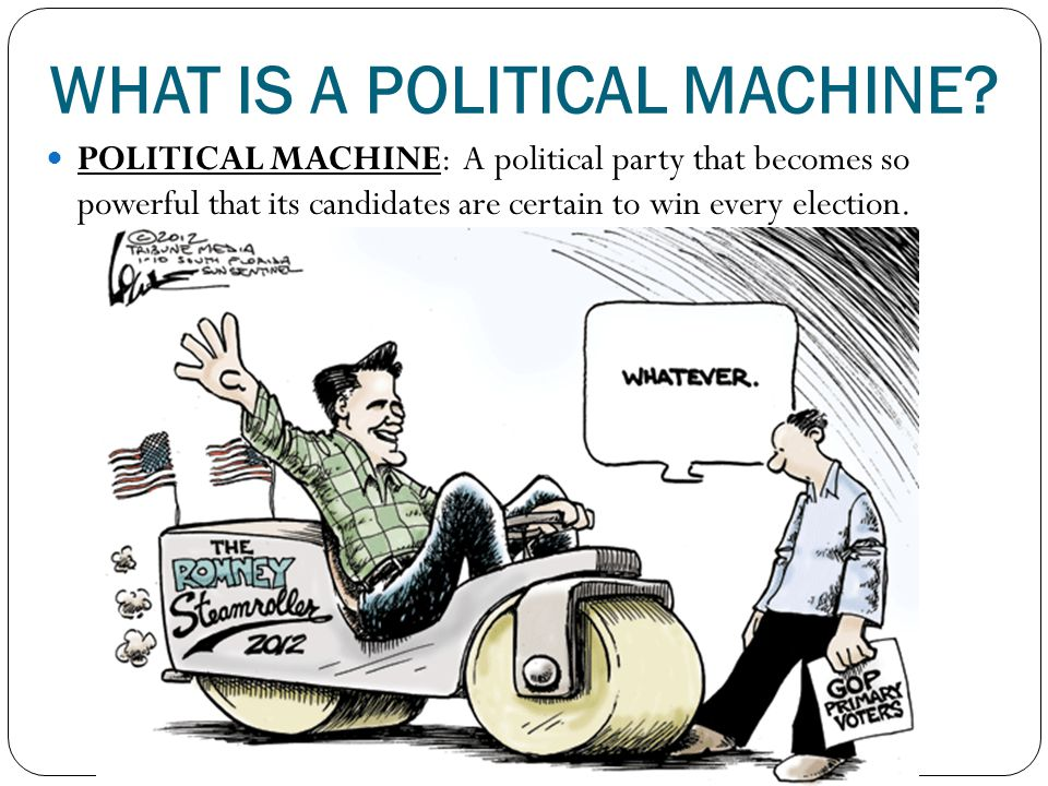 WHAT IS A POLITICAL MACHINE