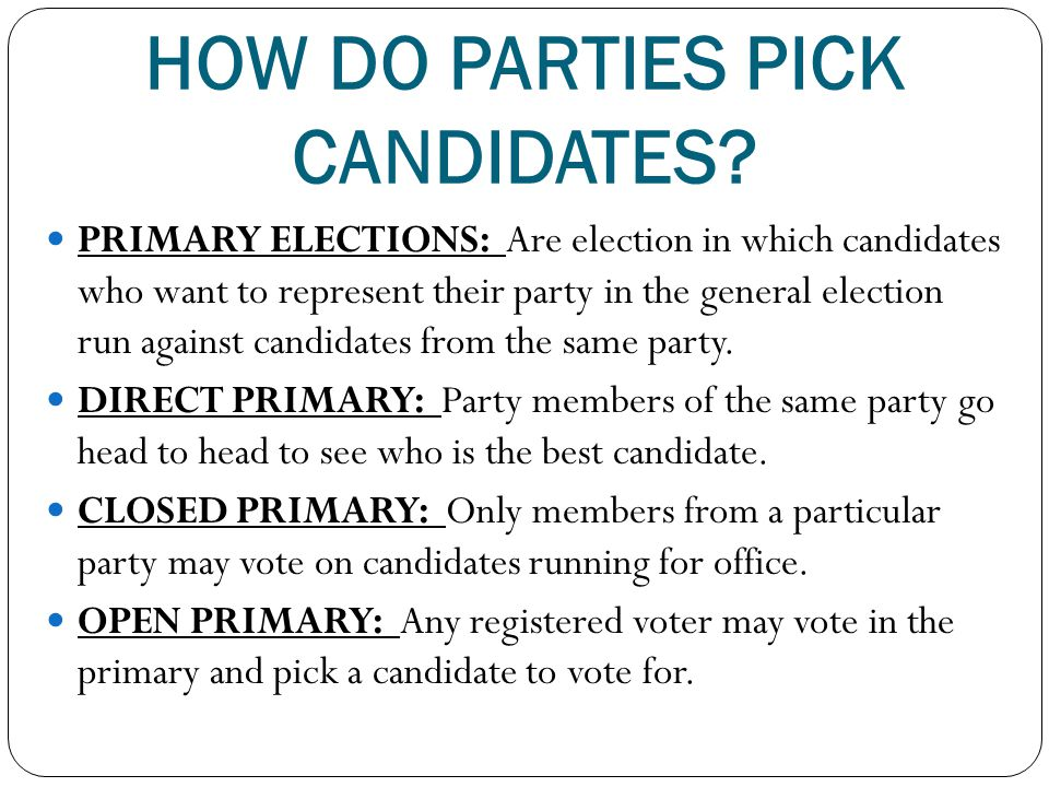 HOW DO PARTIES PICK CANDIDATES