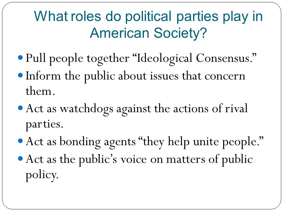 What roles do political parties play in American Society