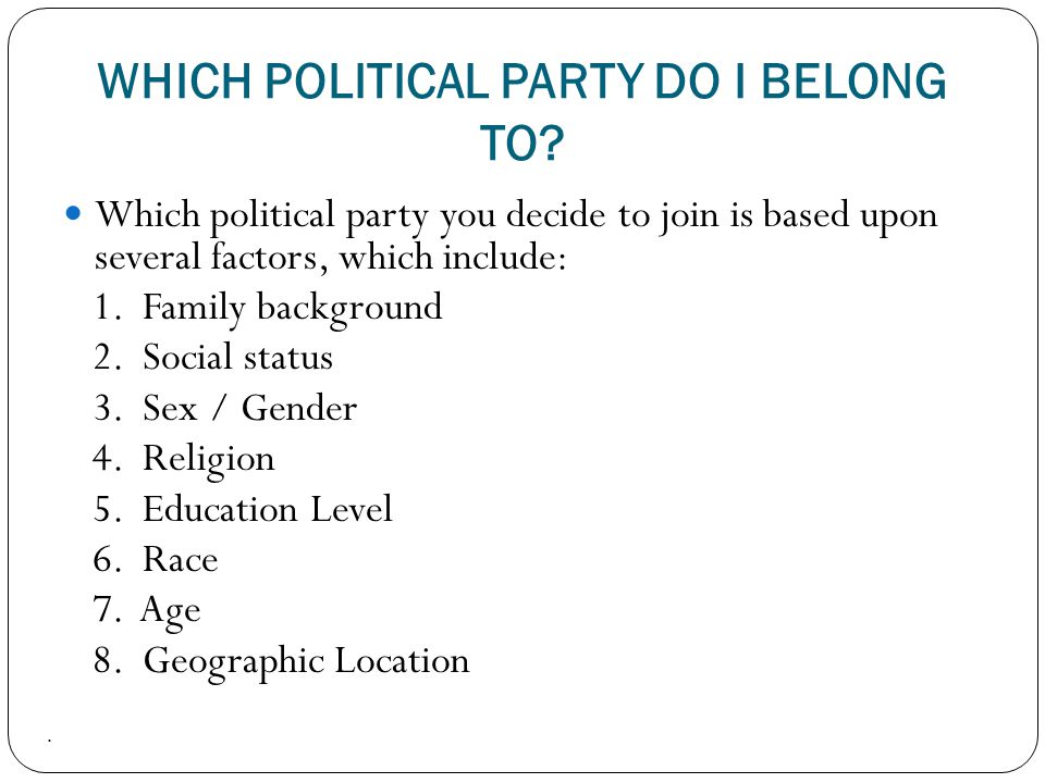 WHICH POLITICAL PARTY DO I BELONG TO