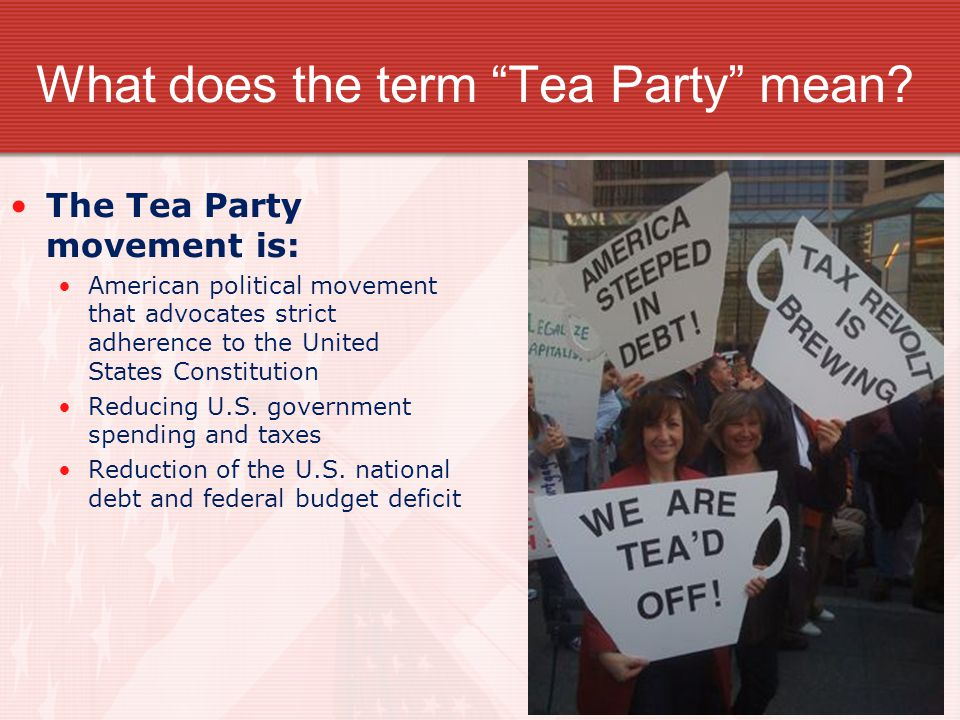 What does the term Tea Party mean