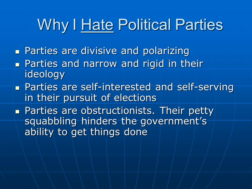 Why I Hate Political Parties