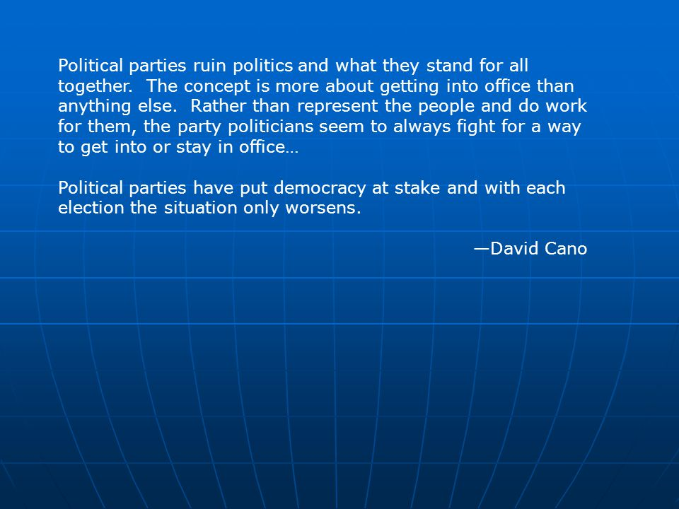 Political parties ruin politics and what they stand for all together