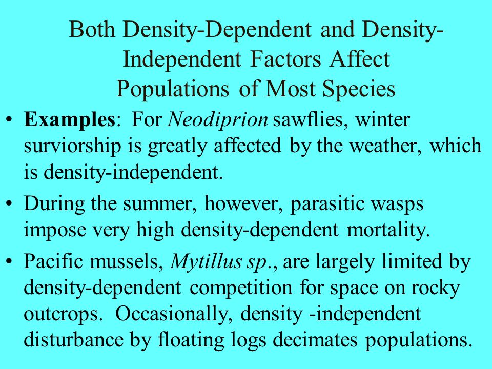 Both Density-Dependent and Density-Independent Factors Affect Populations of Most Species
