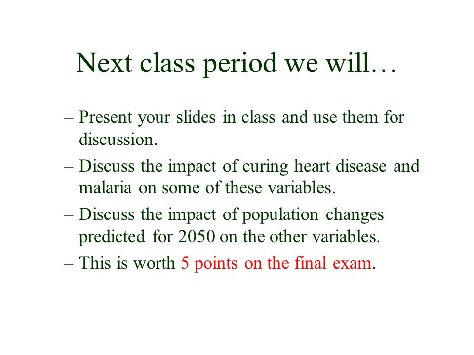 Next class period we will…