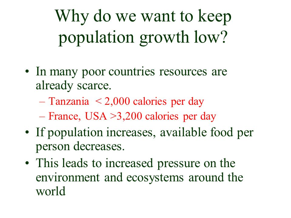 Why do we want to keep population growth low