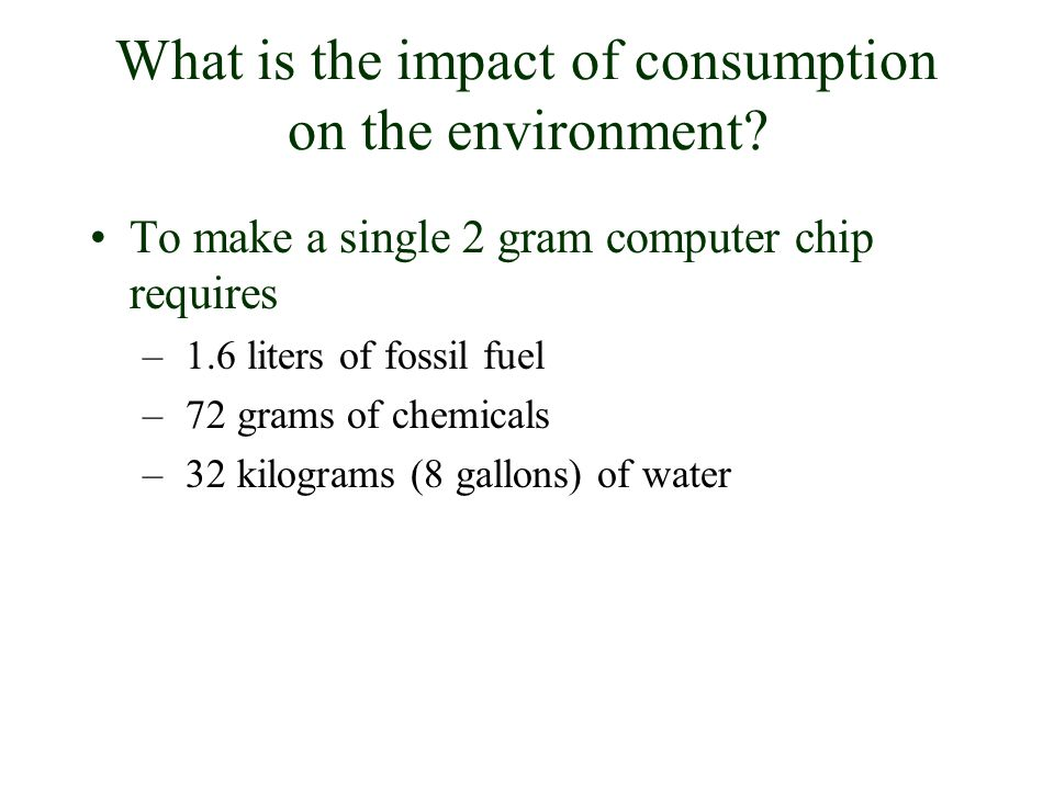 What is the impact of consumption on the environment