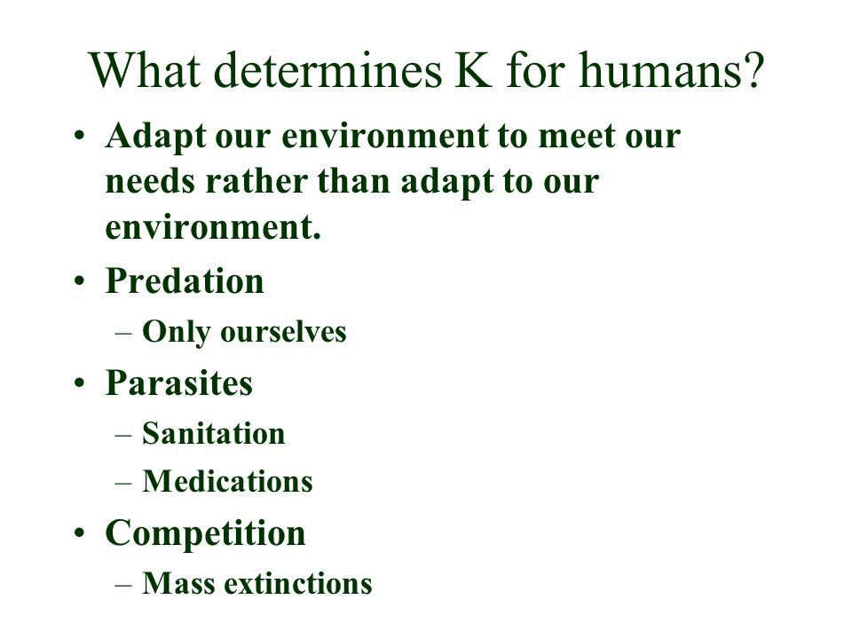What determines K for humans