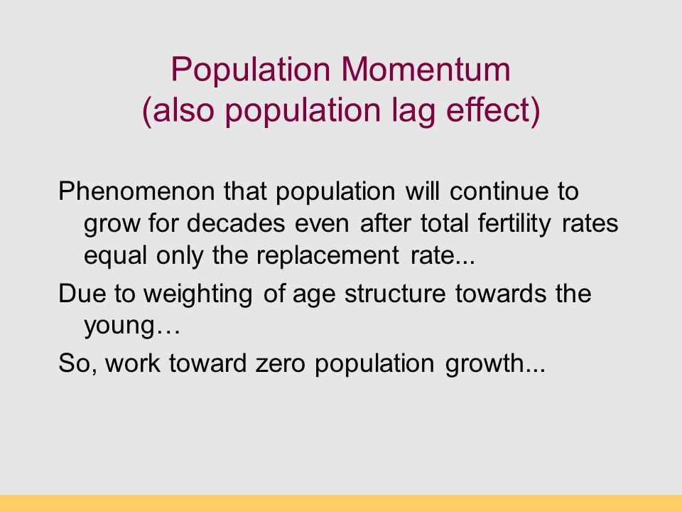 Population Momentum (also population lag effect)