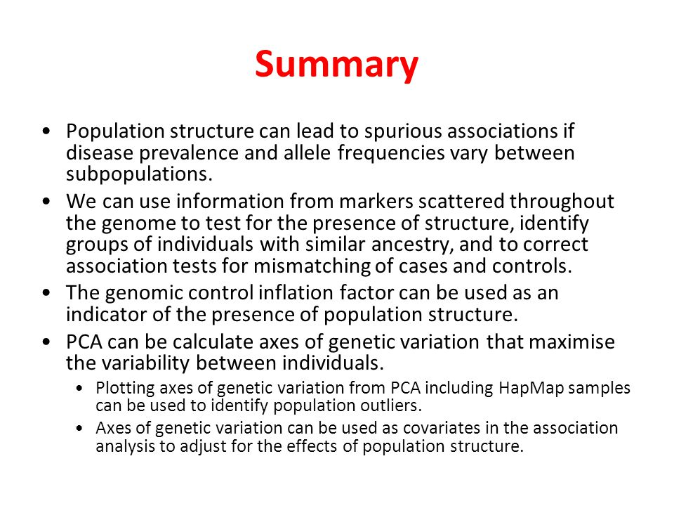 Summary Population structure can lead to spurious associations if disease prevalence and allele frequencies vary between subpopulations.