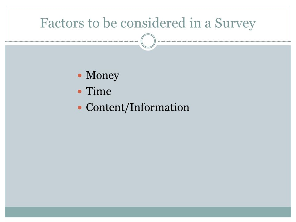 Factors to be considered in a Survey