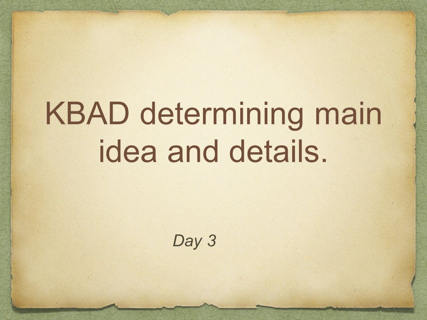 KBAD determining main idea and details.