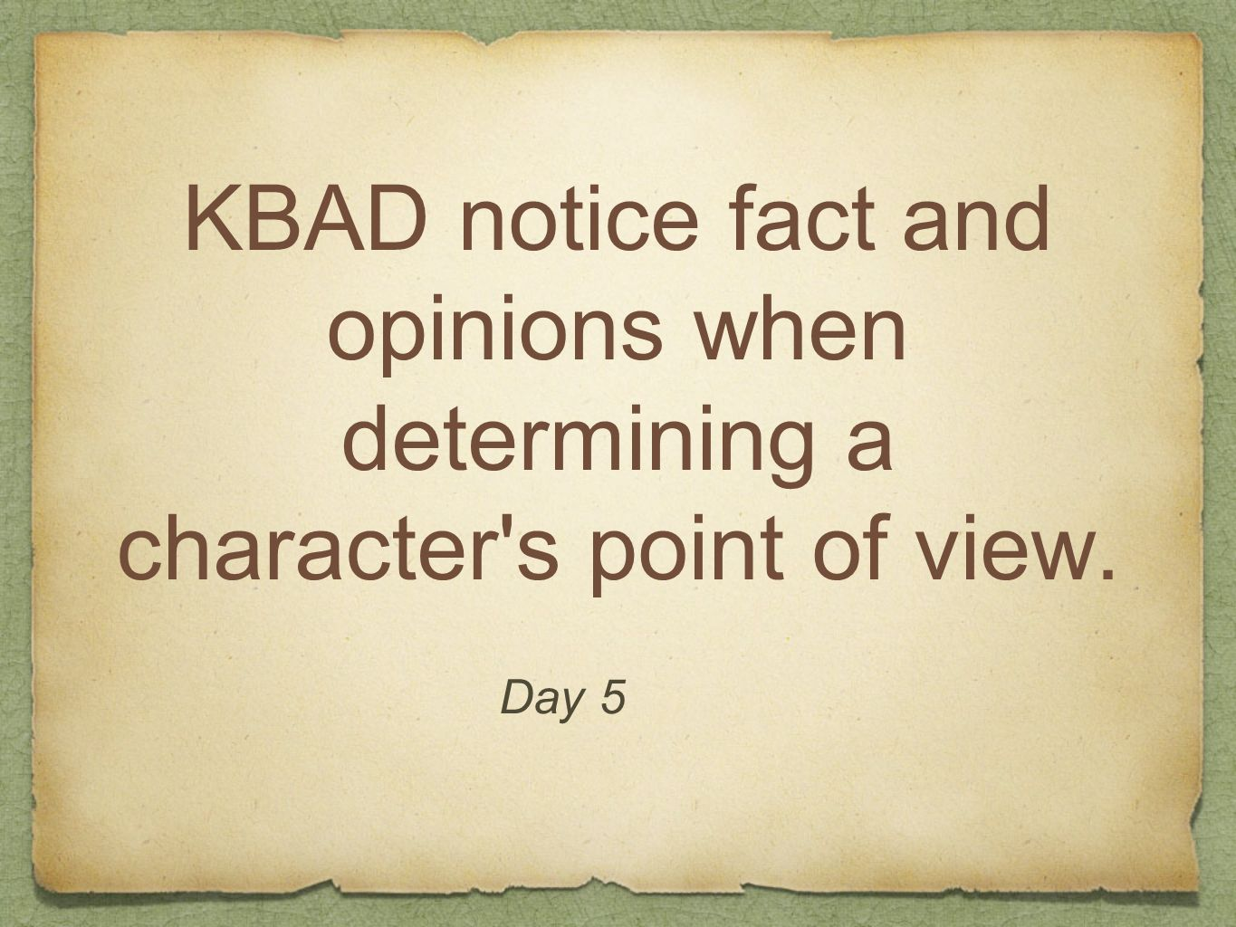 KBAD notice fact and opinions when determining a character s point of view.