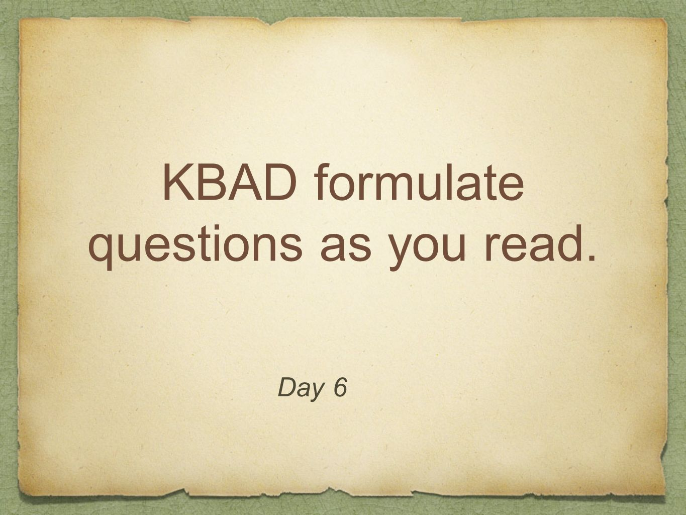 KBAD formulate questions as you read.