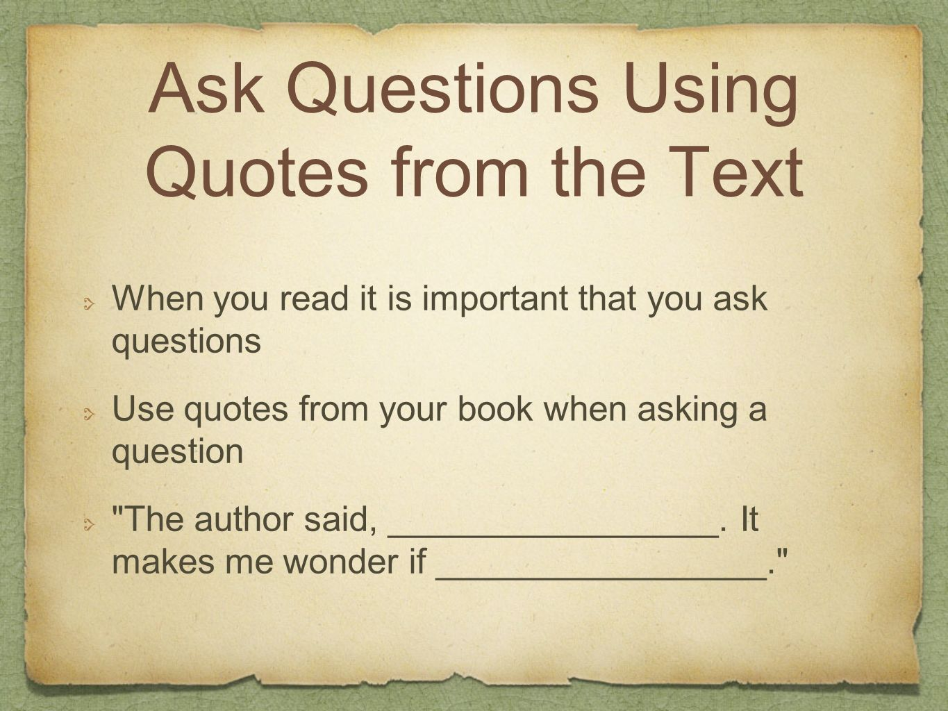 Ask Questions Using Quotes from the Text