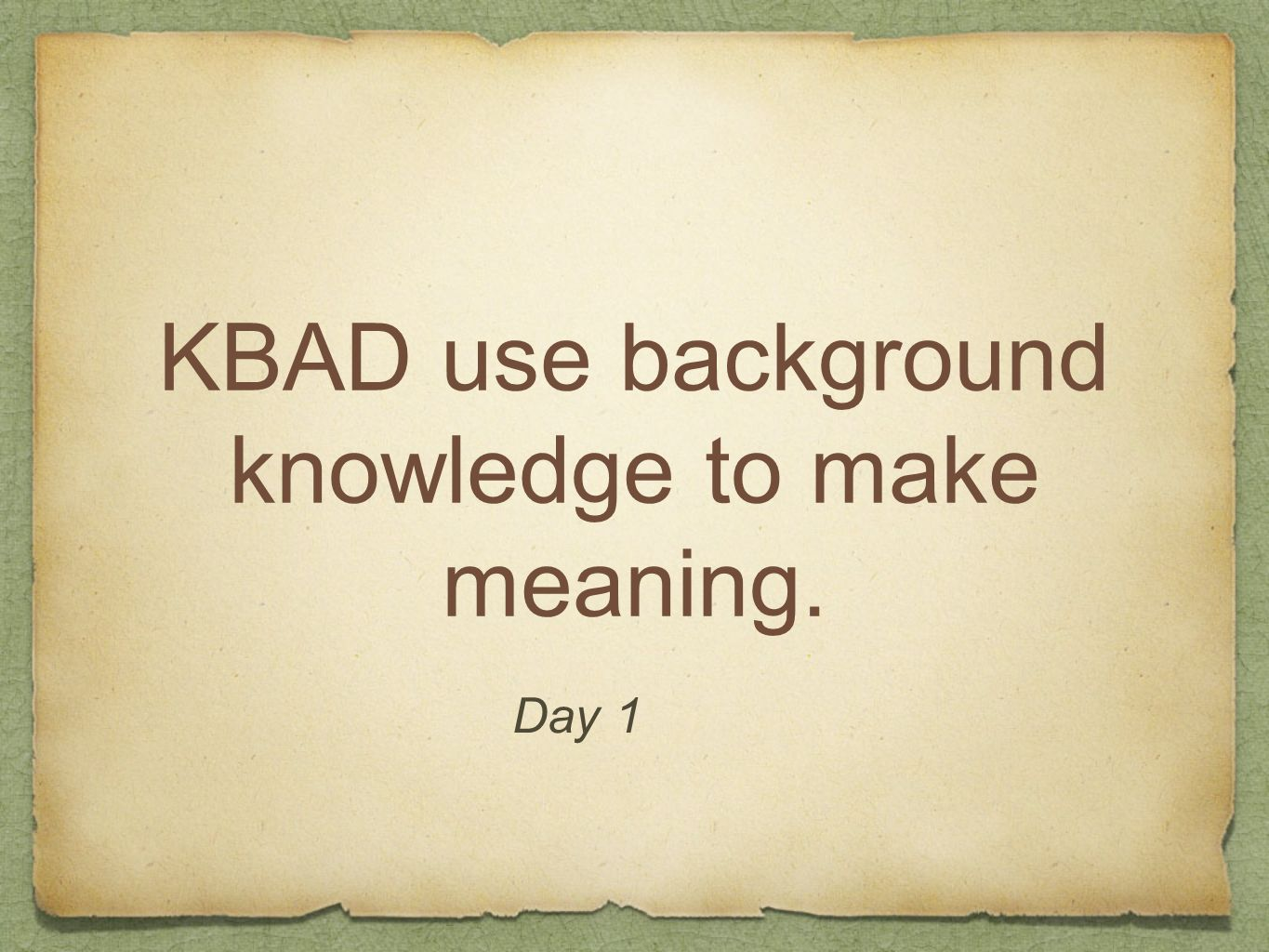 KBAD use background knowledge to make meaning.