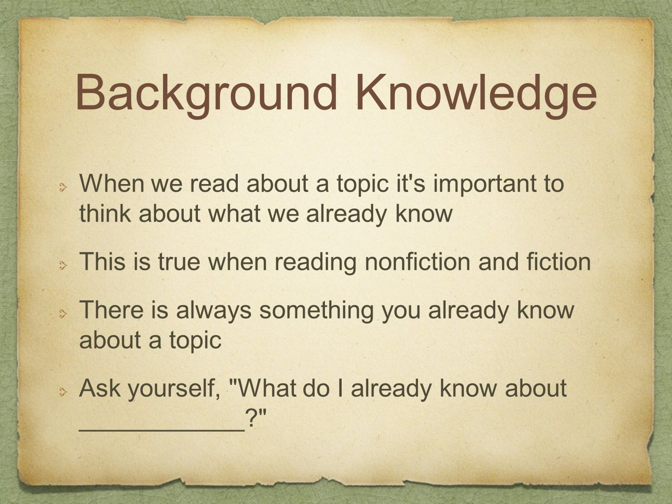 Background Knowledge When we read about a topic it s important to think about what we already know.