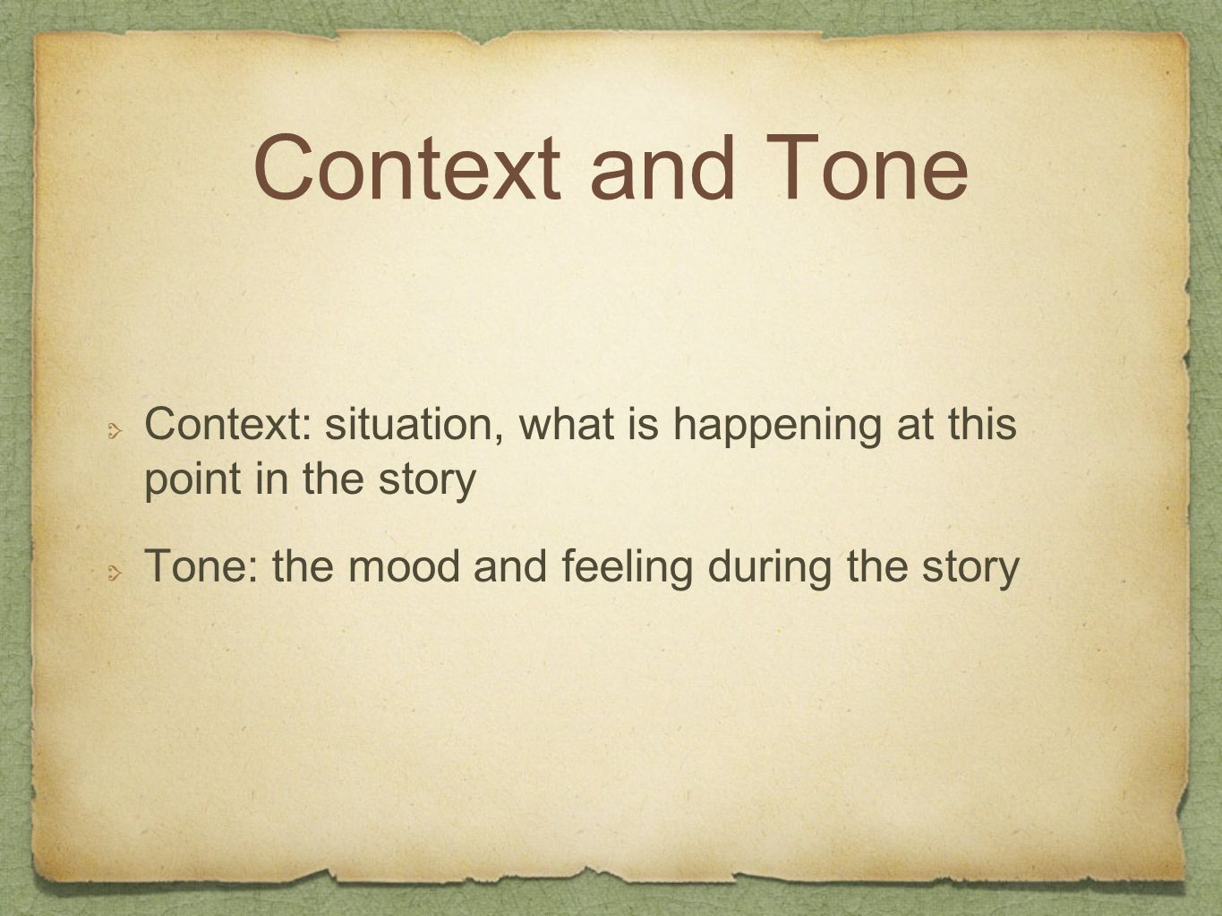 Context and Tone Context: situation, what is happening at this point in the story.
