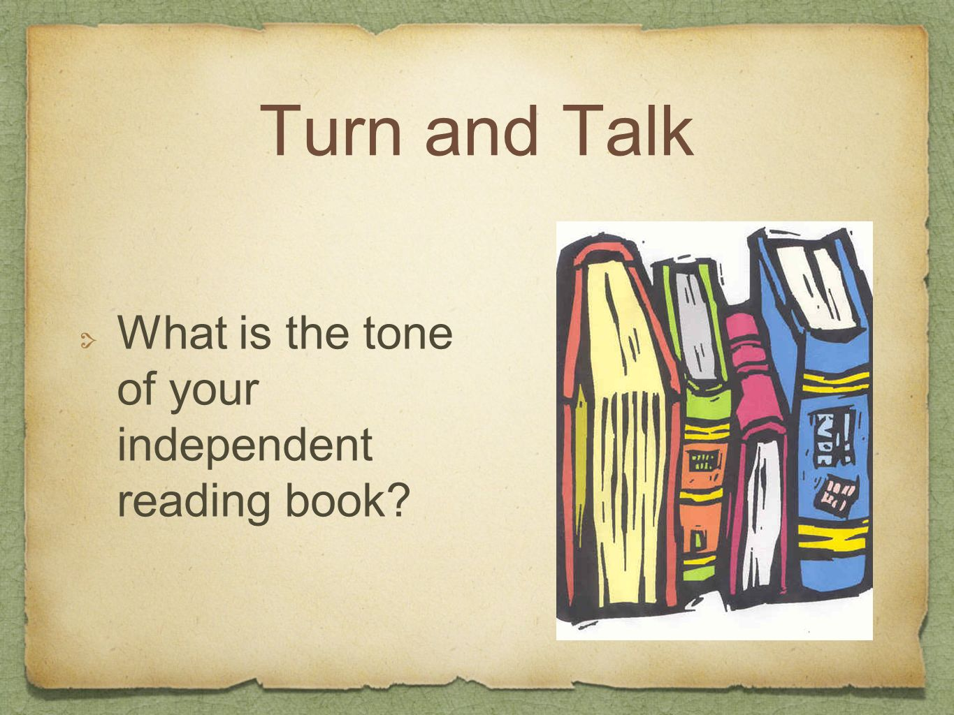 Turn and Talk What is the tone of your independent reading book