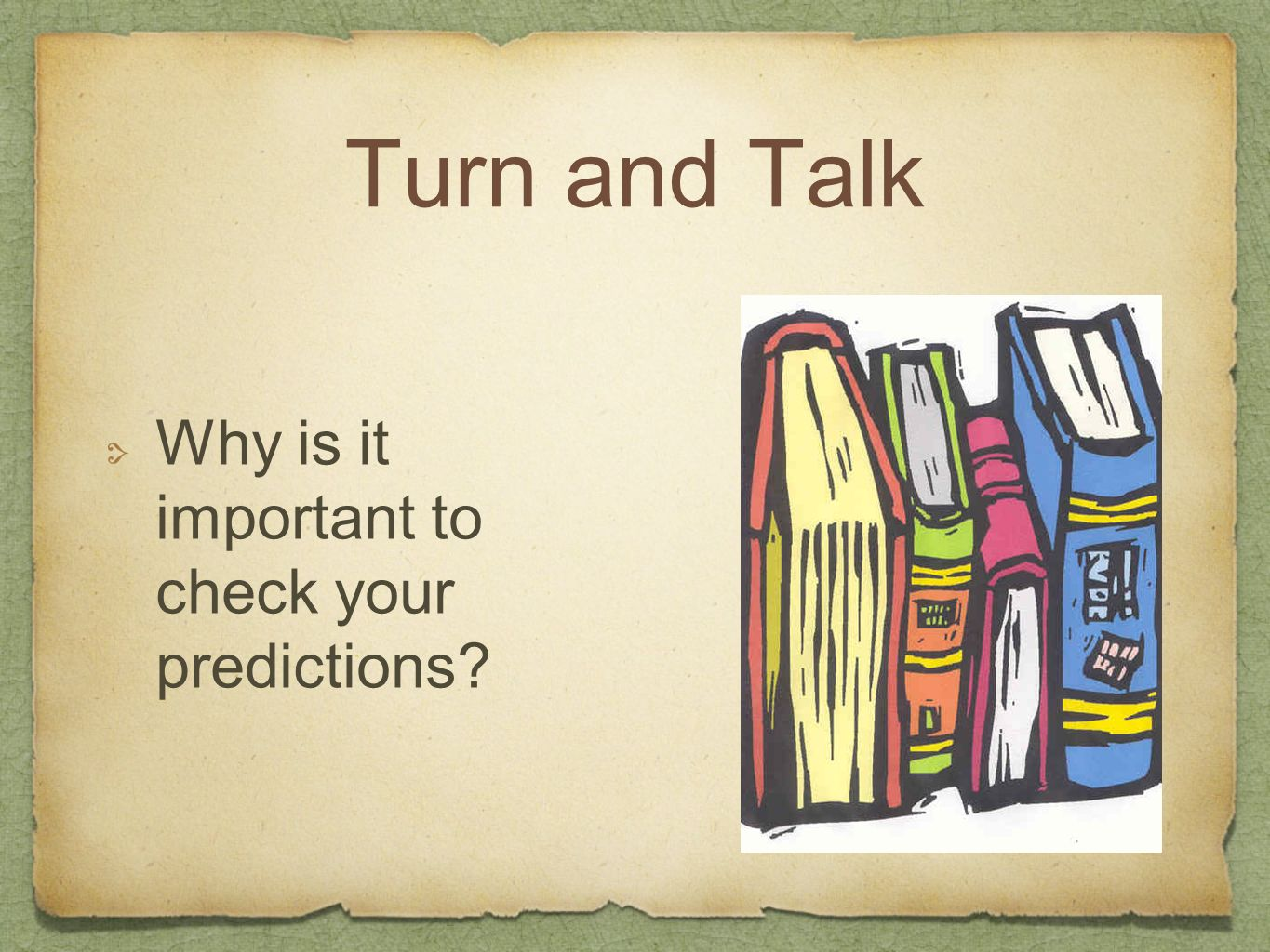 Turn and Talk Why is it important to check your predictions