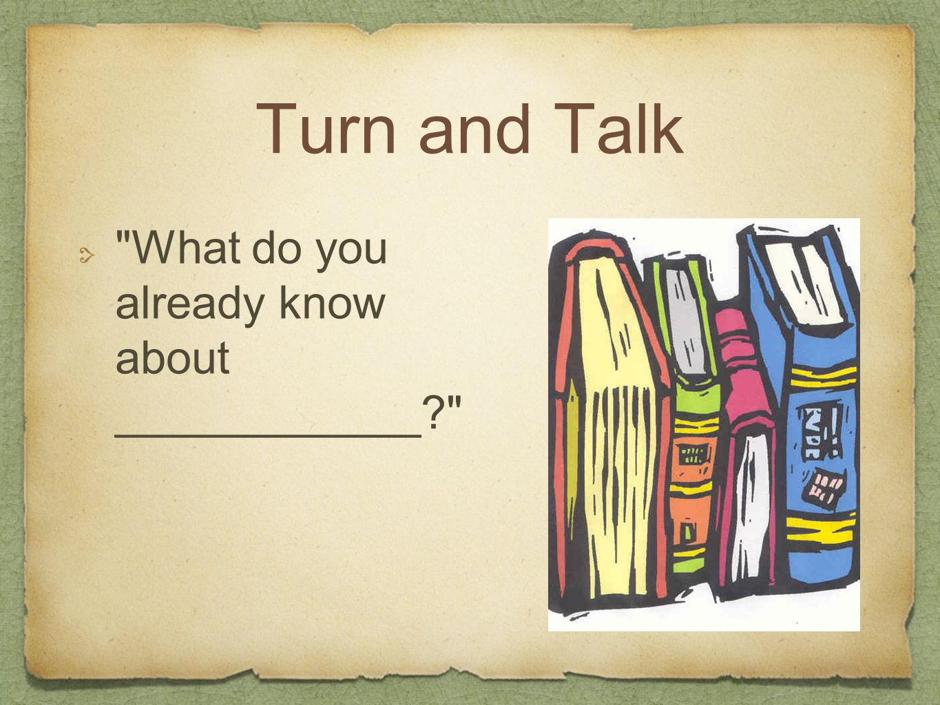 Turn and Talk What do you already know about ____________