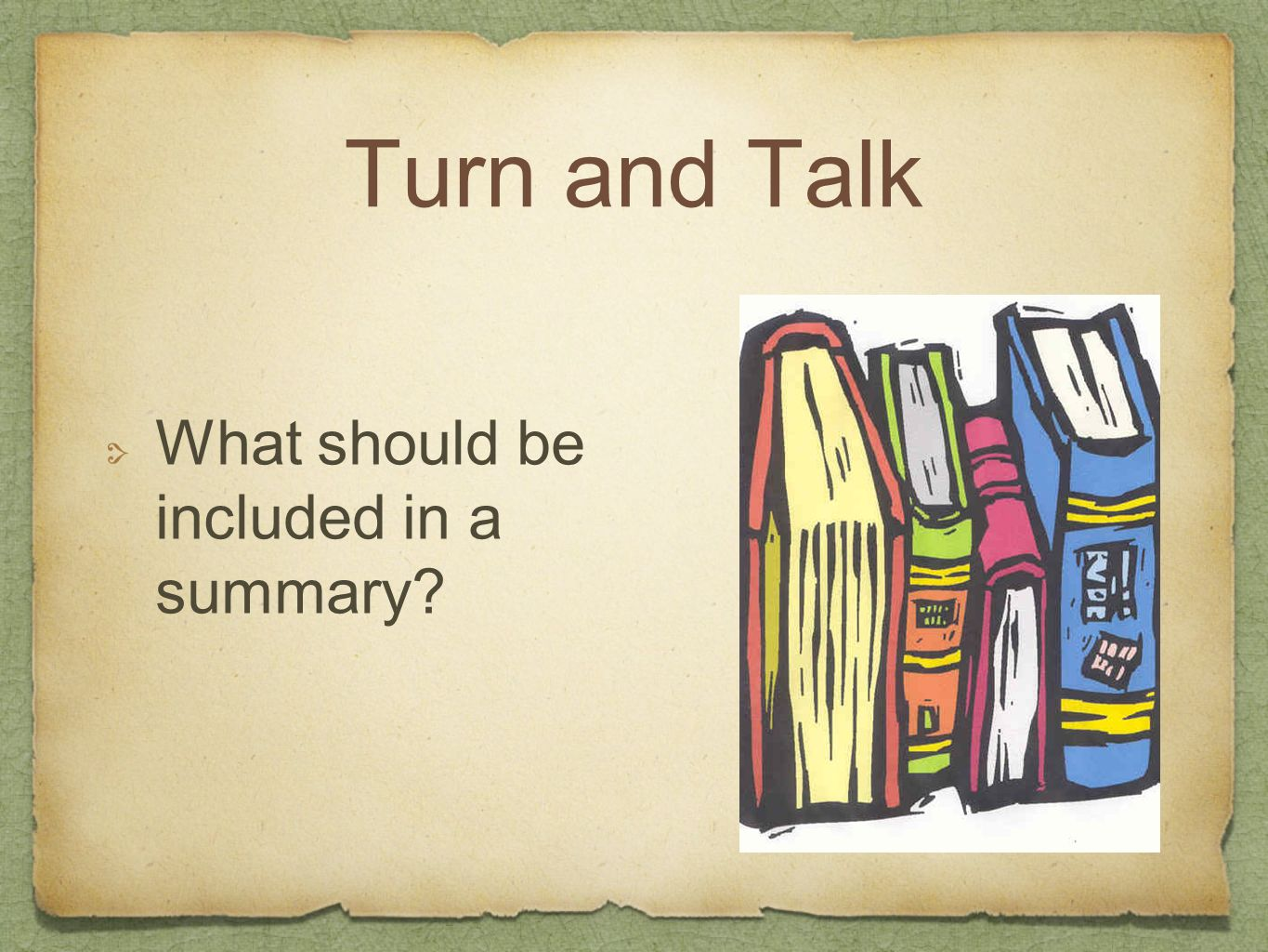Turn and Talk What should be included in a summary