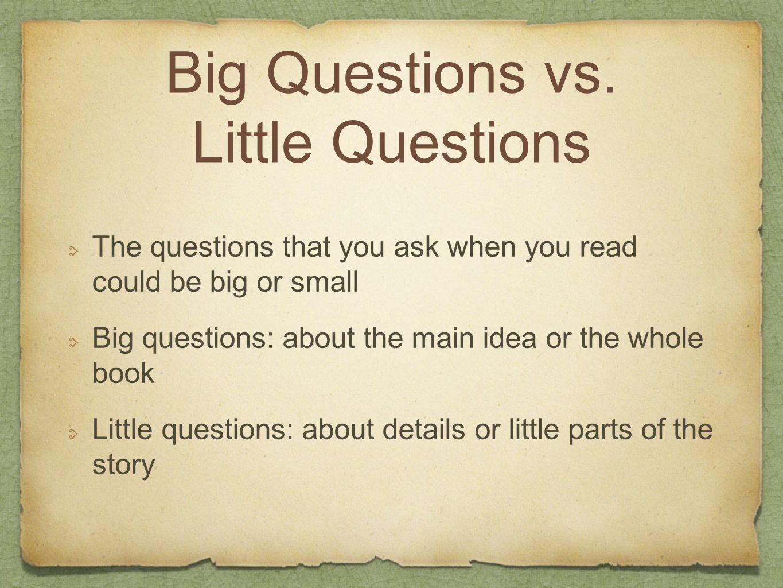 Big Questions vs. Little Questions