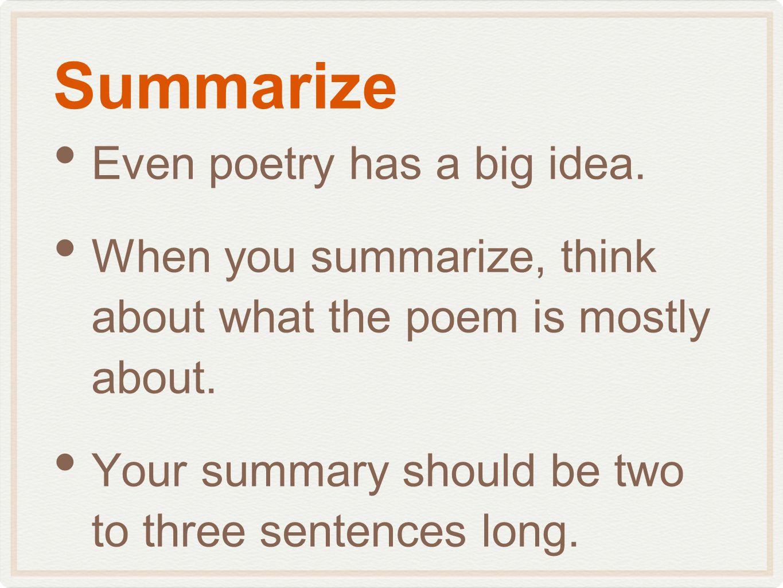 Summarize Even poetry has a big idea.