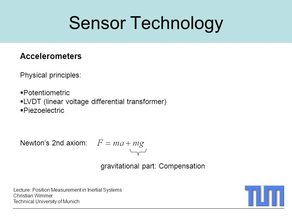 Sensor Technology Accelerometers Physical principles: Potentiometric