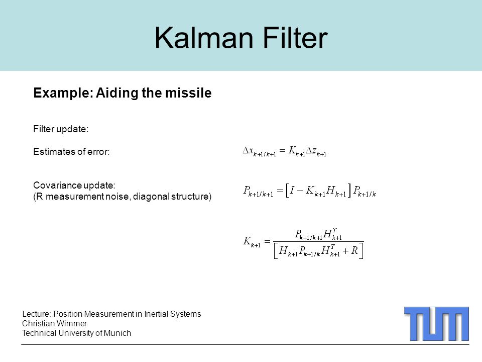 Kalman Filter Example: Aiding the missile Filter update:
