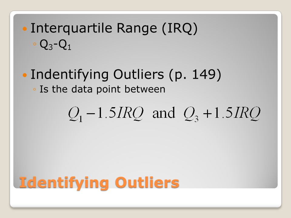 Identifying Outliers Interquartile Range (IRQ)