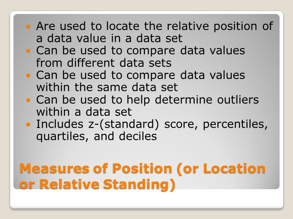 Measures of Position (or Location or Relative Standing)