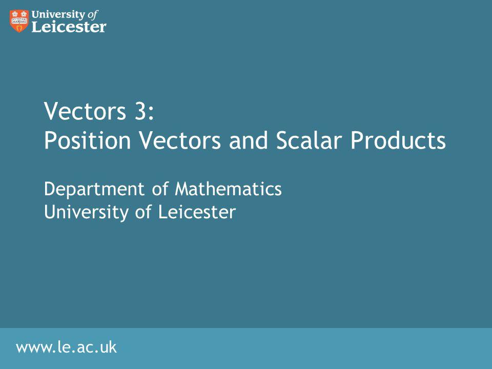 Vectors 3: Position Vectors and Scalar Products