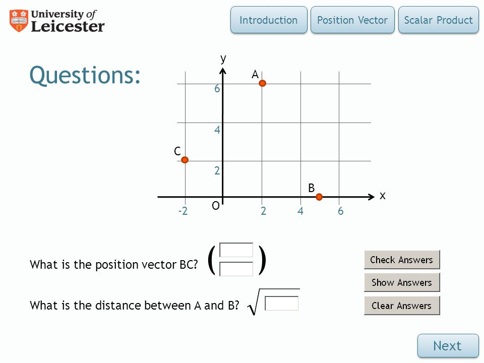 Questions: Next y A C B x O What is the position vector BC ( )