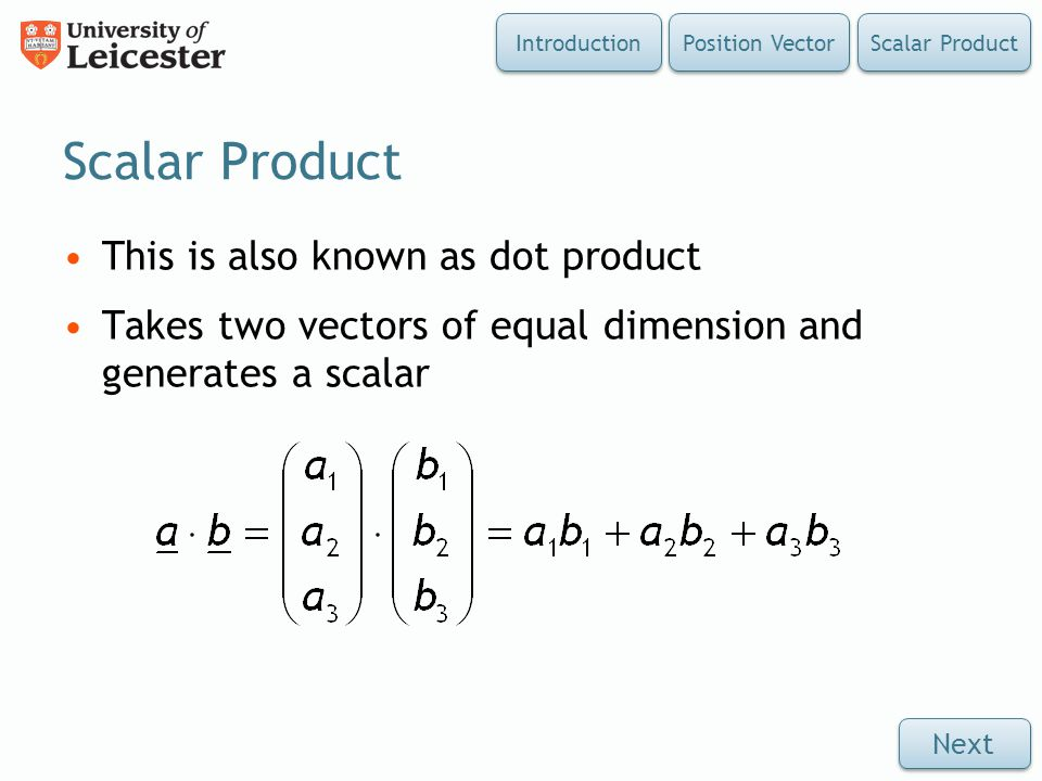Scalar Product This is also known as dot product