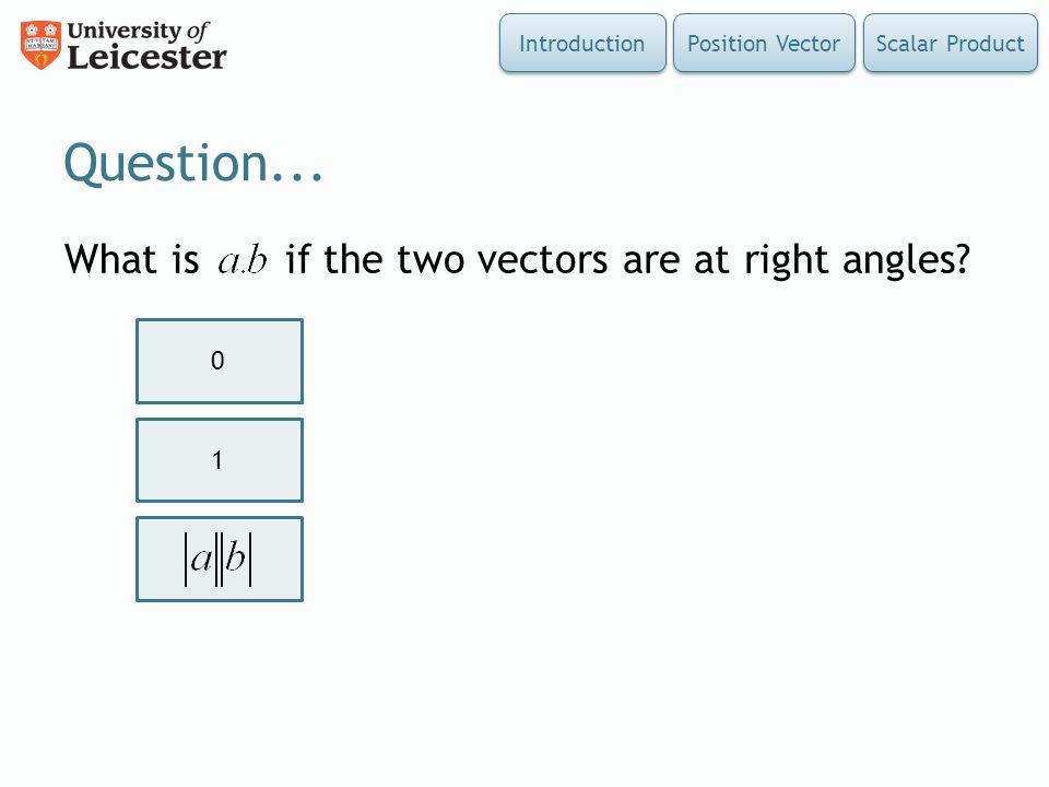 Question... What is if the two vectors are at right angles 1